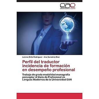 Perfil del Traductor Incidencia de Formacion En Desempeno Profesional da Ortiz Rodriguez Lorena