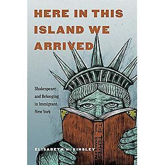 Her ankom vi i denne ø: Shakespeare og tilhørsforhold i indvandrer New York