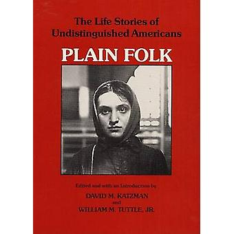 Plain Folk - The Life Stories of Undistinguished Americans by David M.