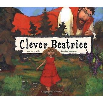 Clever Beatrice by Margaret Willey - 9780689832543 Book