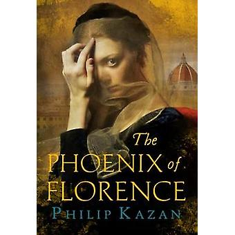 The Phoenix of Florence - The dark underbelly of Renaissance Italy by