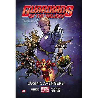 Guardians of the Galaxy - Volume 1 - Cosmic Avengers (Marvel Now) by Br