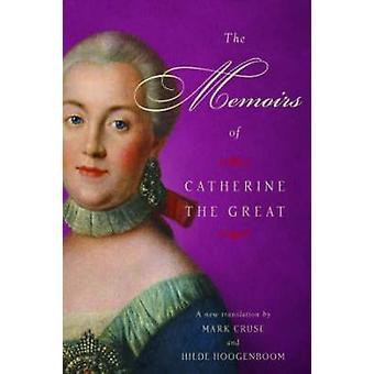 Memoirs of Catherine the Great by Hilde Hoogenboom - Mark Cruse - 978