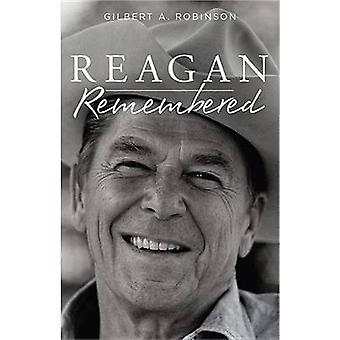 Reagan Remembered by Gilbert C. Robinson - 9780825307829 Book