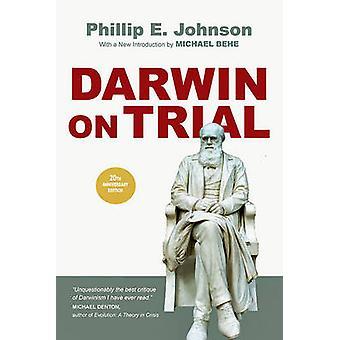 Darwin on Trial (20th) by Phillip E Johnson - Michael Behe - 97808308