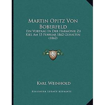 Martin Opitz Von Boberfeld - Ein Vortrag in Der Harmonie Zu Kiel Am 15