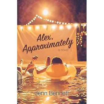Alex - Approximately by Jenn Bennett - 9781481478779 Book