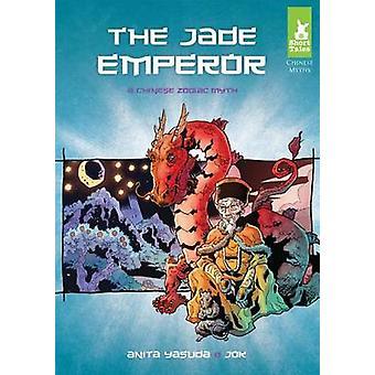 Jade Emperor - A Chinese Zodiac Myth by Anita Yasuda - 9781624020315 B