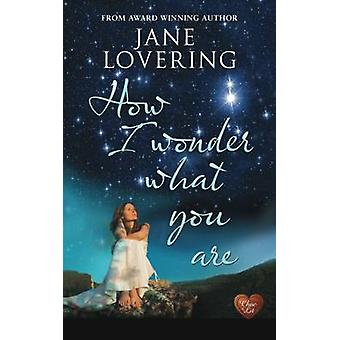How I Wonder What You are by Jane Lovering - 9781781891919 Book
