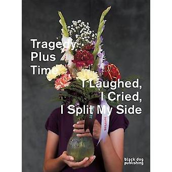 Tragedy Plus Time by Dagmara Genda - Blair Fornwald - Wendy Peart - 9
