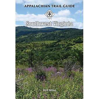 Appalachian Trail Guide to Southwest Virginia (6th) by Bill And Mary