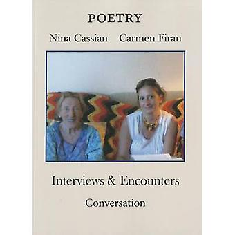 Interviews and Encounters by Nina Cassian - Carmen Firan - 9781937679