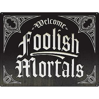 Grindstore Welcome Foolish Mortals Tin Sign