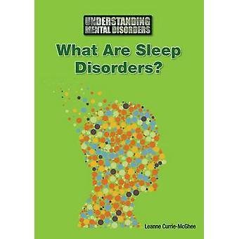 What Are Sleep Disorders? by Leanne K Currie-McGhee - 9781601529305 B