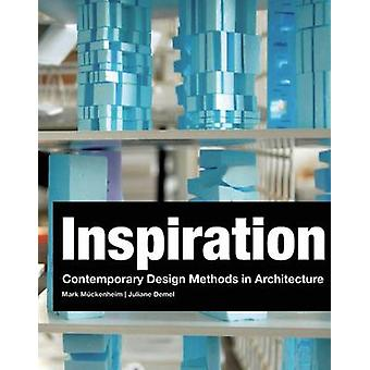 Inspiration - Contemporary Design Methods in Architecture by Mark Muck