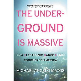 Tunnelbanan är massiv hur elektronisk dansmusik erövrade Amerika av Michaelangelo Matos