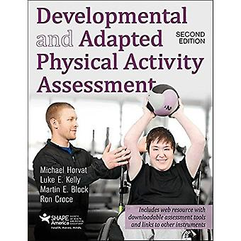 Developmental and Adapted Physical Activity Assessment 2nd E by Mark Horvat