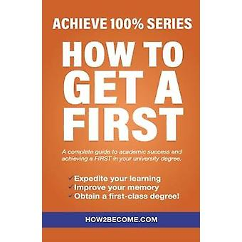 How To Get A First by How2Become