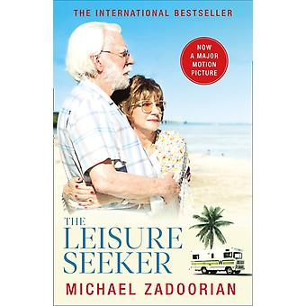 The Leisure Seeker  Read the Book That Inspired the Movie by Michael Zadoorian
