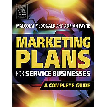 Marketing Plans for Service Businesses by McDonald & Malcolm Until recently & Professor of Marketing and Deputy Director of Cranfield School of Management and formerly Marketing Director of Canada Dry & UKPayne & Adrian Cranfield School of Ma