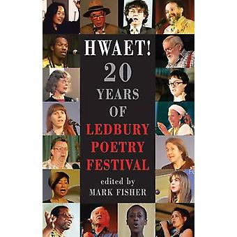 Hwaet by Edited by Mark Fisher