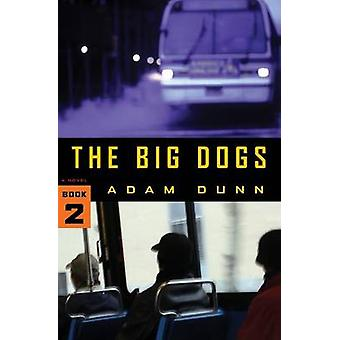 The Big Dogs The More Series Book 2 by Dunn & Adam
