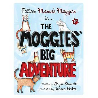 The Moggies Big Adventure by Stennett & Jayne