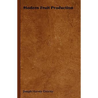 Modern Fruit Production by Gourley & Joseph Harvey
