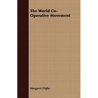 The World CoOperative Movement by Digby & Margaret