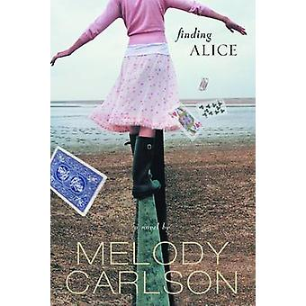 Finding Alice by Nelson & Marilyn Carlson