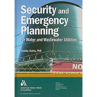Security and Emergency Planning for Water and Wastewater Utilities by States & Stanley
