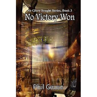 No Victory Won by Geusz & Phil
