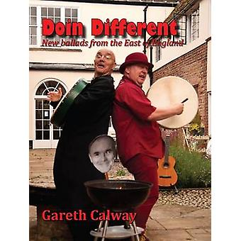 Doin Different New Ballads from the East of England by Calway & Gareth
