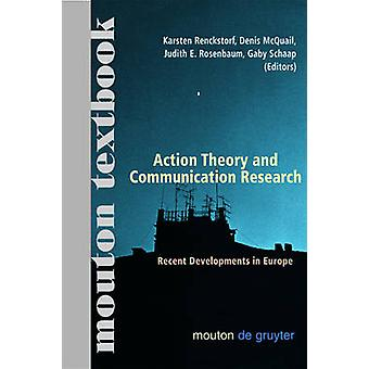 Action Theory and Communication Research by Renckstorf & Karsten