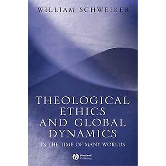 Teologisen etiikan maailmanlaajuisesti - monet maailmoista ajoissa