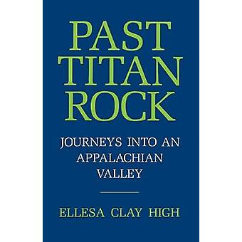Verleden Titan Rock Journeys Into an Appalachian Valley door High & Ellesa Clay