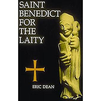 Saint Benedict for the Laity Saint Benedict for the Laity by Dean & Eric