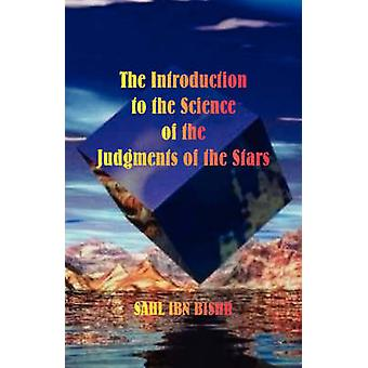 The Introduction to the Science of the Judgments of the Stars by Bishr & Sahl Ibn