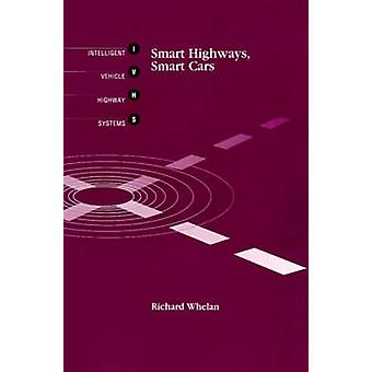 Smart Highways Smart Cars by Whelan & Richard