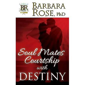 Soul Mates Courtship with Destiny by ROSE &  BARBARA