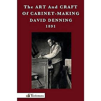The Art and Craft of CabinetMaking by Denning & David
