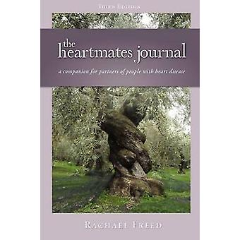 The Heartmates Journal a Companion for Partners of People with Heart Disease by Freed & Rachael