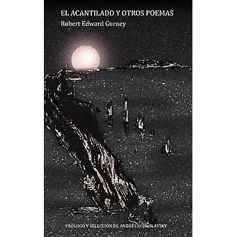 EL ACANTILADO Y OTROS POEMAS by Gurney & Robert Edward