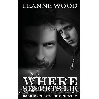 Where Secrets Lie by Wood & Leanne
