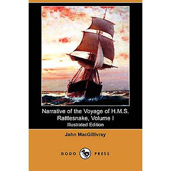 Narrative of the Voyage of H.M.S. Rattlesnake Volume I Illustrated Edition Dodo Press by Macgillivray & John