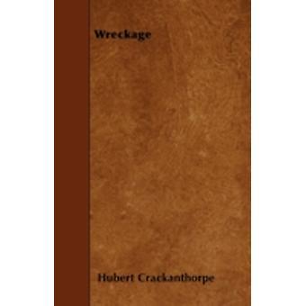 Wreckage by Crackanthorpe & Hubert