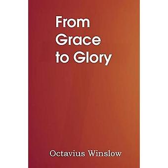 From Grace to Glory by Winslow & Octavius