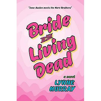 Bride of the Living Dead by Murray & Lynne