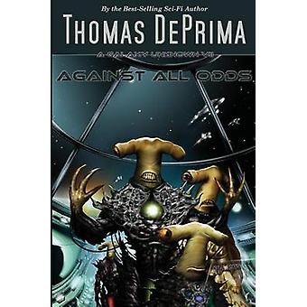 Against All Odds AGU Series  Book 7 by DePrima & Thomas J