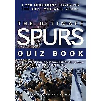 The Ultimate Spurs Quiz Book by Cowlin & Chris